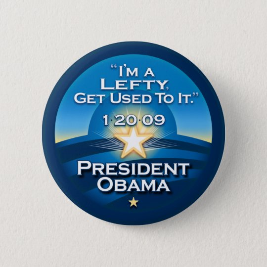 "OBAMA ""I'm A Lefty Get Used To It.""  Buttons"
