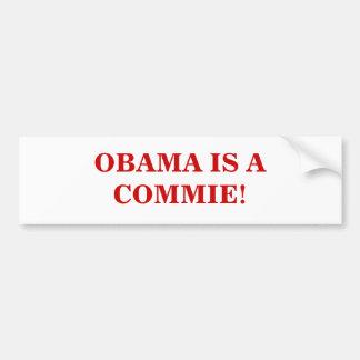 OBAMA IS A COMMIE! BUMPER STICKER