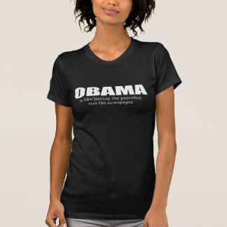 OBAMA IS LIKE HAVING THE PAPERBOY RUN THE NEWSPAPE TEE SHIRTS