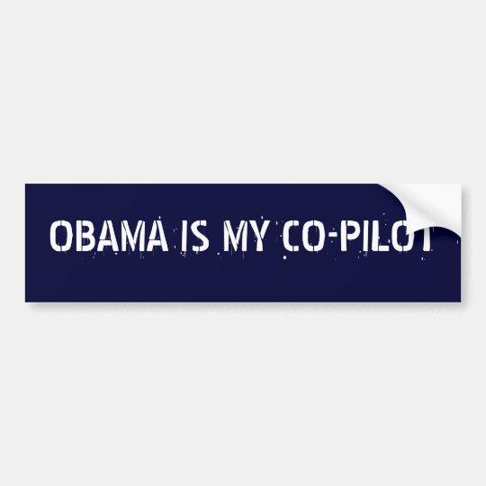 OBAMA IS MY CO-PILOT BUMPER STICKER