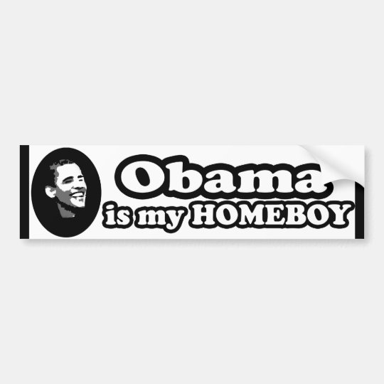 Obama Is My Homeboy Bumper Sticker: Obama Stickers