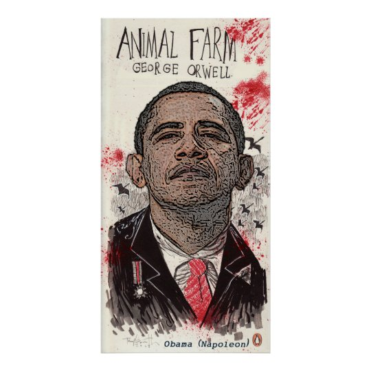 "Obama is Napoleon in George Orwell's ""Animal Farm"""