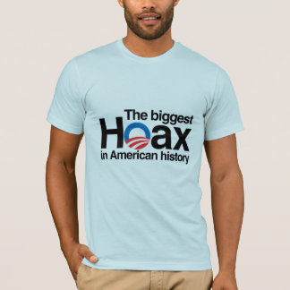 OBAMA IS THE BIGGEST HOAX IN HISTORY T-Shirt