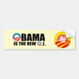 OBAMA IS THE NEW O.J BUMPER STICKER