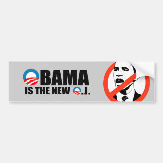 OBAMA IS THE NEW O.J BUMPER STICKERS