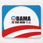 OBAMA IS THE NEW O.J MOUSE PADS