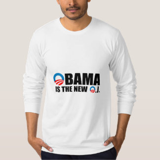 OBAMA IS THE NEW O.J T-SHIRT
