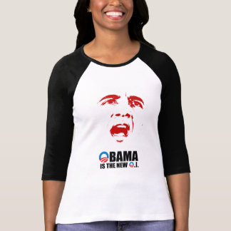 OBAMA IS THE NEW O.J T SHIRTS
