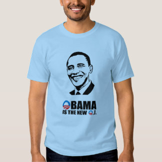 OBAMA IS THE NEW O.J TEE SHIRTS