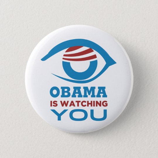 Obama is WATCHING YOU Obama Eye PRISM 6 Cm Round Badge