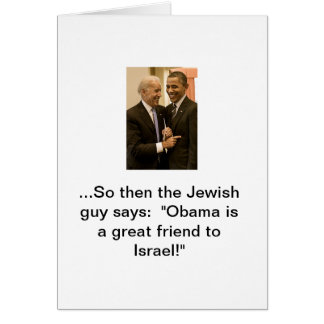 Obama, Israel's great friend Card