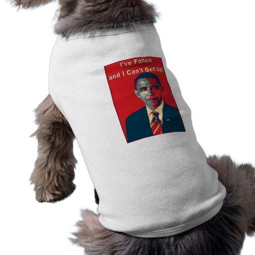 "Obama ""I've Fallen"" Product Doggie Tshirt"