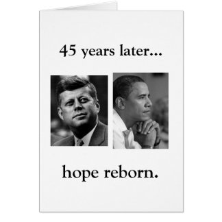 OBAMA JFK HOPE REBORN- BLANK INSIDE CARD