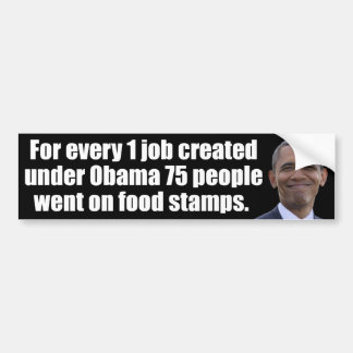 Obama Jobs and Foodstamps Bumper Stickers