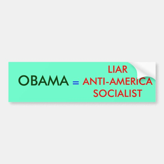 OBAMA , =, LIARANTI-AMERICASOCIALIST BUMPER STICKER