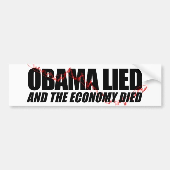 Obama Lied and the Economy died Bumper Sticker