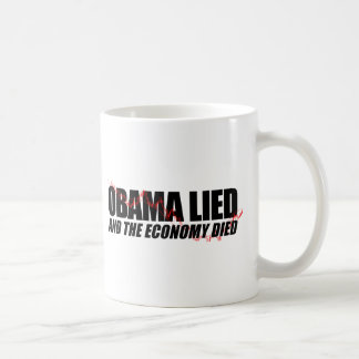 Obama Lied and the Economy died Mug