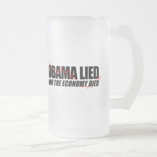 Obama Lied and the Economy died Mugs
