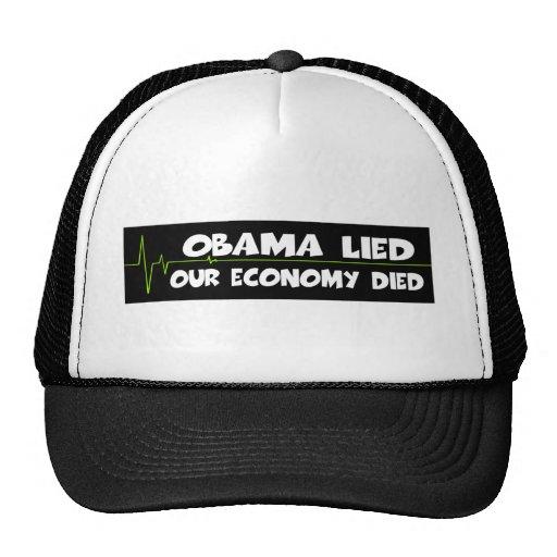 Obama lied-anti Obama economy died Trucker Hats
