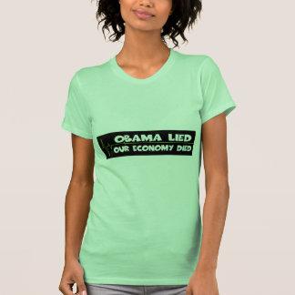 Obama lied-anti Obama economy died T Shirts