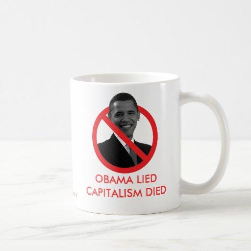 OBAMA LIED, CAPITALISM DIED COFFEE MUG