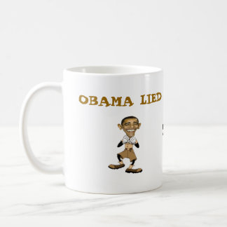 OBAMA LIED, GRANNY DIED COFFEE MUG