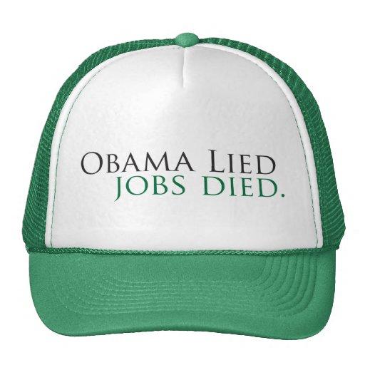 Obama Lied, Jobs Died Hat