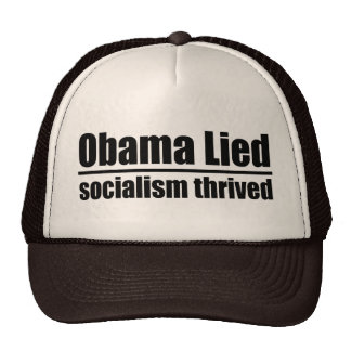 Obama Lied, Socialism Thrived Cap