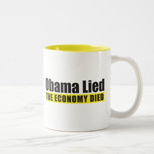 Obama Lied, The Economy Died Coffee Mugs