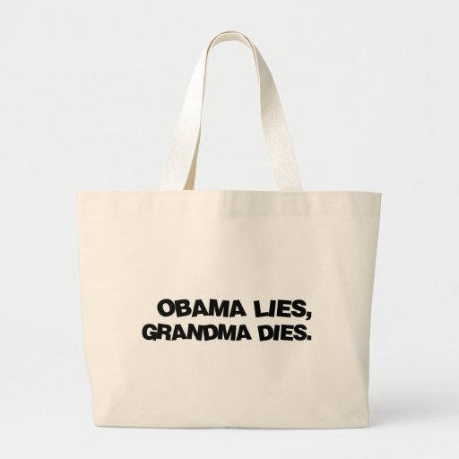 Obama Lies, Grandma Dies Jumbo Tote Bag