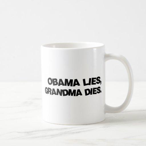 Obama Lies, Grandma Dies Coffee Mug