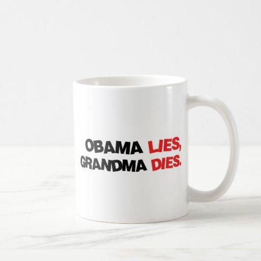Obama Lies, Grandma Dies Mugs