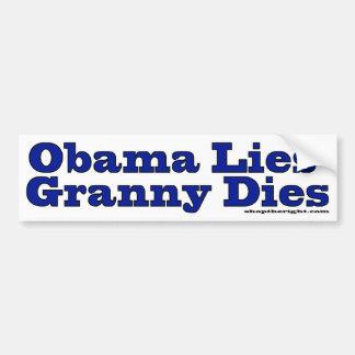 Obama Lies Granny Dies Bumper Sticker
