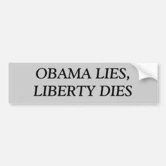 OBAMA LIES,LIBERTY DIES BUMPER STICKER