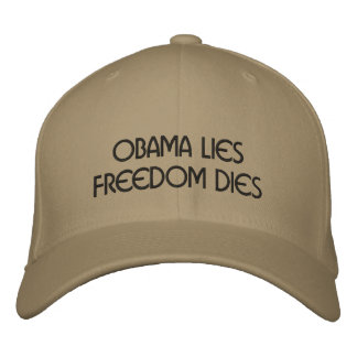OBAMA LIESFREEDOM DIES EMBROIDERED BASEBALL CAP