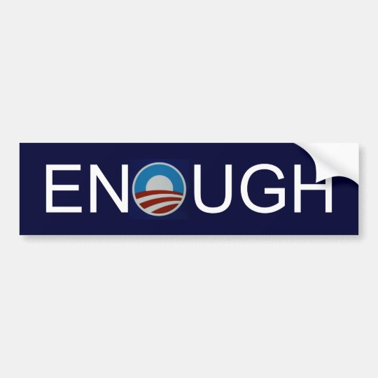 Obama-logo-712385, ENOUGH Bumper Sticker