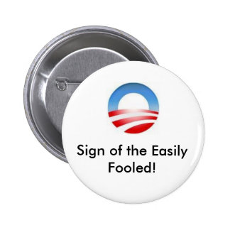 obama logo Sign of the Easily Fooled Button