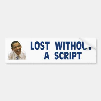 OBAMA Lost without a script Bumper Sticker