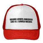 OBAMA LOVES AMERICA LIKE O.J. LOVED NICOLE CAP