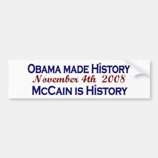 Obama Made History 2008 Bumper Stickers