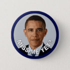 Obama: Miss Me Yet? 6 Cm Round Badge