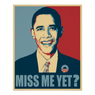 Obama Miss Me Yet? Poster