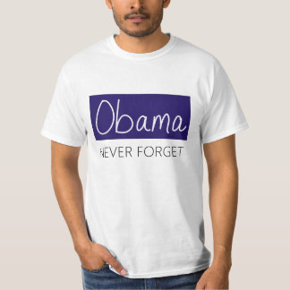 Obama--Never Forget T-Shirt