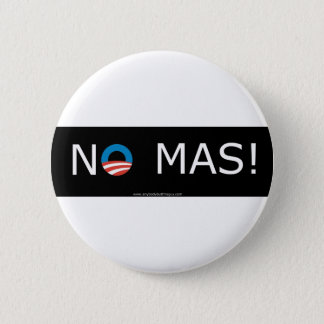 Obama- No Mas! Buttons