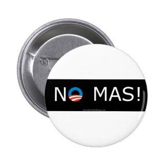 Obama- No Mas! Buttons