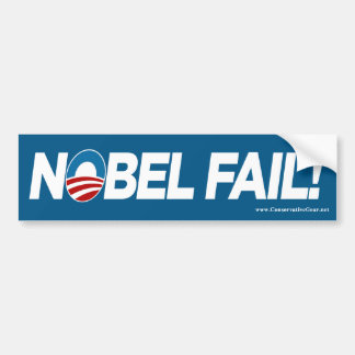 Obama- Nobel Fail! Bumper Sticker
