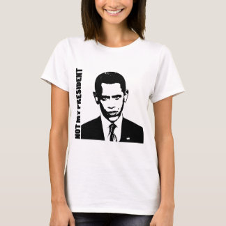 Obama - Not My President T-Shirt
