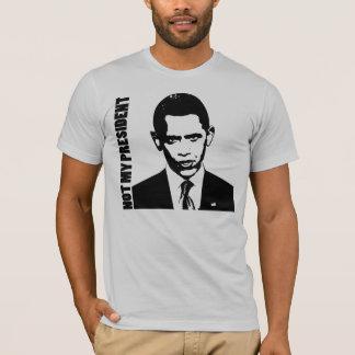 Obama - Not My President T-Shirt