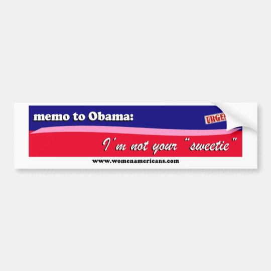 Obama: not your sweetie bumper sticker