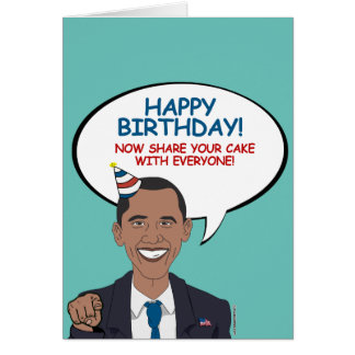 Obama: Now share your birthday cake with everyone Greeting Card